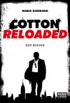 Cotton Reloaded - 01: Der Beginn (German Edition) - Mario Giordano