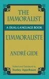 The Immoralist/L'Immoraliste: A Dual-Language Book - André Gide, Stanley Appelbaum