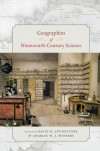 Geographies of Nineteenth-Century Science - David N. Livingstone, Charles W.J. Withers
