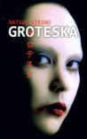 Groteska - Natsuo Kirino, Witold Kurylak