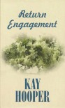 Return Engagement - Kay Hooper