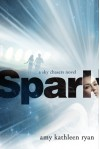 Spark: A Sky Chasers Novel - Amy Kathleen Ryan