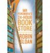 Mr Penumbra's 24-Hour Bookstore (Mr Penumbra's 24-Hour Bookstore, #1) - Robin Sloan