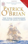 The Final, Unfinished Voyage Of Jack Aubrey (Aubrey & Maturin, #21) - Patrick O'Brian, William Waldegrave