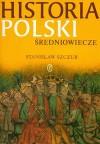 Historia Polski. Średniowiecze - Stanisław Szczur