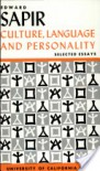 Culture, Language and Personality: Selected Essays - Edward Sapir
