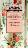 Anna, Hanna i Johanna (Historie ludzkie)  - Marianne Fredriksson