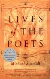 Lives of the Poets - Michael E.C. Schmidt