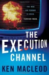 The Execution Channel - Ken MacLeod