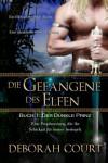 Die Gefangene des Elfen 1: Der Dunkle Prinz (Elven Warrior Series) (German Edition) - Deborah Court