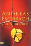 Der Nobelpreis: Roman - Andreas Eschbach