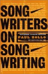 Songwriters On Songwriting: Revised And Expanded - Paul Zollo