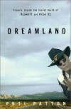 Dreamland: Travels Inside the Secret World of Roswell and Area 51 - Phil Patton