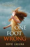 One Foot Wrong. Sofie Laguna - Sofie Laguna