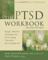 The PTSD Workbook: Simple, Effective Techniques for Overcoming Traumatic Stress Symptoms - 'Mary Beth Williams PhD  LCSW  CTS',  'Soili Poijula PhD'