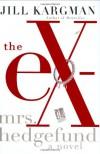 The Ex-Mrs. Hedgefund - Jill Kargman