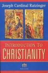 Introduction to Christianity (Communio Books) - Joseph Ratzinger