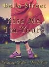 Kiss Me, I'm Yours (Tennessee Waltz) - Bella Street