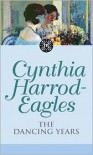 The Dancing Years - Cynthia Harrod-Eagles