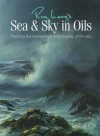 Sea and Sky in Oils - Roy Lang