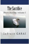 The Sacrifice - Indrajit Garai