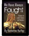 We Have Always Fought - Kameron Hurley