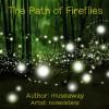 The Path of Fireflies - museaway