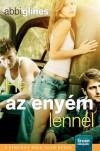 Ha az enyém lennél (Vincent fiúk, #1) - Abbi Glines, Béresi Csilla