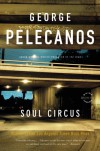 Soul Circus: A Derek Strange Novel (Derek Strange Novels) - George Pelecanos