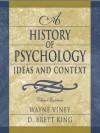 A History of Psychology: Ideas and Context - Wayne Viney, D. Brett King