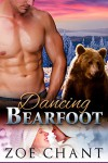 Dancing Bearfoot: BBW Bear Shifter Paranormal Romance - Zoe Chant