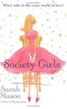 Society Girls: A Novel - Sarah Mason
