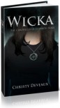 Wicka: The Chronicles of Elizabeth Blake - Christy Deveaux