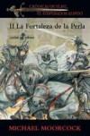 Crónicas de Elric, el Emperador Albino: La Fortaleza de la Perla (Crónicas de Elric, #2) - Michael Moorcock