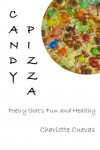 Candy Pizza: Poetry that's Fun and Healthy - Charlotte Cuevas