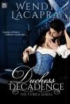 Duchess Decadence  - Wendy LaCapra