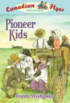 Pioneer Kids - Frieda Wishinsky, Dean Griffiths