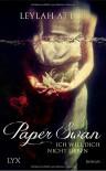 Paper Swan - Ich will dich nicht lieben - Leylah Attar, Patricia Woitynek