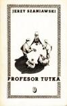 Profesor Tutka - Jerzy Szaniawski