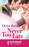 Never Too Late (Harlequin More Than Words) - Christi Barth