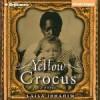 Yellow Crocus - Laila Ibrahim, Bahni Turpin