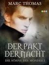 Der Pakt der Nacht: Die Söhne des Mondes Band 1 - Marc Thomas