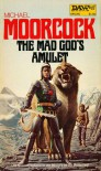The Mad God's Amulet - Michael Moorcock