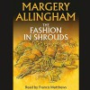 The Fashion in Shrouds - Margery Allingham, Francis Matthews
