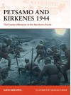 Petsamo and Kirkenes 1944: The Soviet offensive in the Northern Arctic - Graham Turner, David Greentree