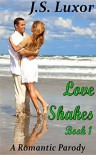 Love Shakes: Book 1 - Encounter, A Romantic Parody (Young Adult Seduction Series) - J.S. Luxor
