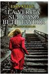 La verità sul caso Beth Taylor - Erin Kelly