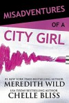 Misadventures of a City Girl (Misadventures Book 1) - Chelle Bliss, Meredith Wild