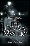 Paul Temple and the Geneva Mystery (A Paul Temple Mystery) - Francis Durbridge