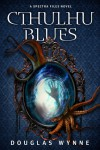 Cthulhu Blues (Spectra Files) - Douglas Wynne